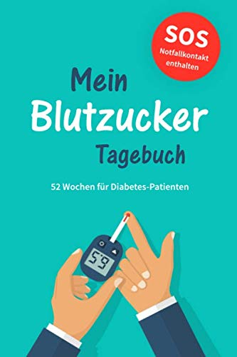 Blutzucker-Tagebuch: Zum täglichen Aufzeichnen von Blutzucker, Blutdruck, Insulin etc. für Diabetes-Patienten   52 Wochen   Mit Notfallkontakt