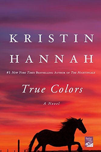 True Colors: A Novel by [Kristin Hannah]