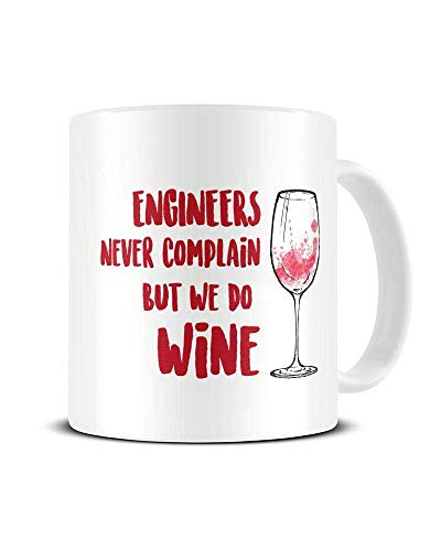Taza de café de cerámica con texto en inglés 'Engineers Never Quain - But We Do Wine - Drink Humour - Taza de té - Idea de regalo