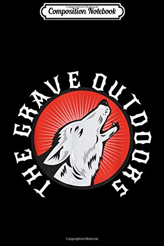 Composition Notebook: The Grave Outdoors Howling Wolf Halloween Costume  Journal/Notebook Blank Lined Ruled 6x9 100 Pages