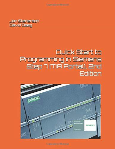 Quick Start to Programming in Siemens Step 7 (TIA Portal), 2nd...