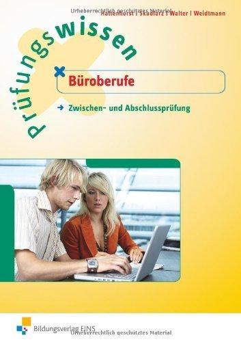 Prüfungswissen Büroberufe. Zwischen- und Abschlussprüfung: Zwischen- und Abschlussprüfung Arbeitsbuch von Anita Hattenhorst (2012) Broschiert