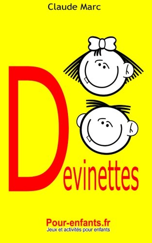 Devinettes pour enfants: 40 devinettes pour enfants (French Edition)