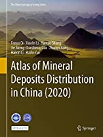Atlas of Mineral Deposits Distribution in China (2020) (The China Geological Survey Series)