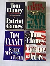 Tom Clancy (4 Book Set) Patriot Games -- The Sum of All Fears -- Executive Orders -- Every Man A Tiger, with Retired Gener...
