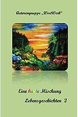 Eine bunte Mischung Lebensgeschichten 2 Taschenbuch