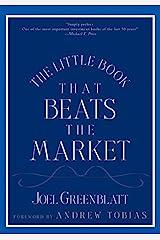 The Little Book That Beats the Market (Little Books. Big Profits 8) Kindle Edition
