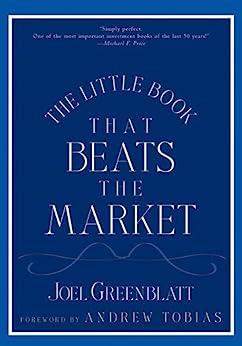 The Little Book That Beats the Market (Little Books. Big Profits 8) by [Joel Greenblatt, Andrew Tobias]