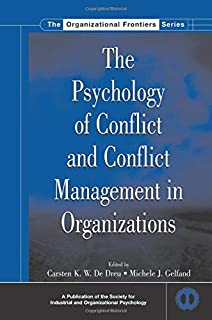 The Psychology of Conflict and Conflict Management in Organizations (SIOP Organizational Frontiers Series)