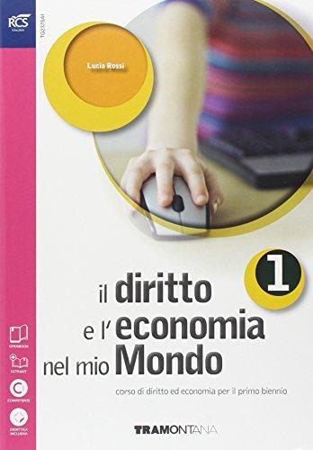 Il diritto e l'economia nel mio mondo. Per le Scuole superiori. Con e-book. Con espansione online (Vol. 1)