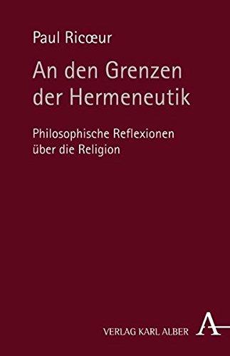 An den Grenzen der Hermeneutik: Philosophische Reflexionen über die Religion