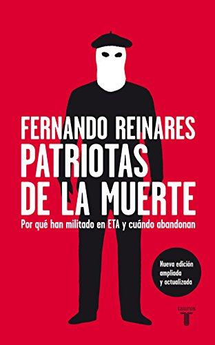 Patriotas de la muerte: Por qué han militado en ETA y cuándo abandonan