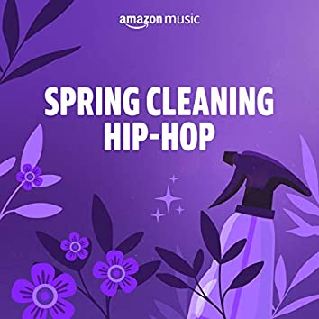 Spring Cleaning Hip-Hop