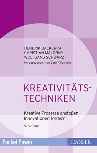 Kreativitätstechniken: Kreative Prozesse anstoßen Innovationen fördern (Pocket Power)