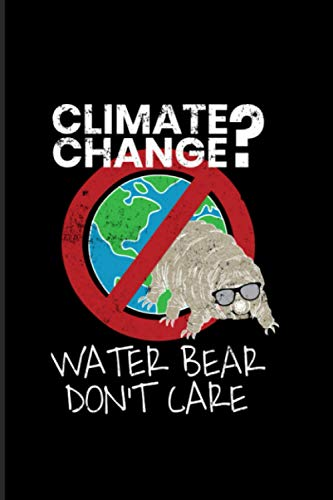 Climate Change? Water Bear Don't Care: 2021 Planner | Weekly & Monthly Pocket Calendar | 6x9 Softcover Organizer | Tardigrade Quote & Microbe science Gift