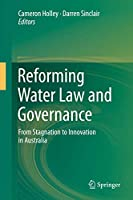Reforming Water Law and Governance: From Stagnation to Innovation in Australia