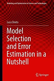 Model Selection and Error Estimation in a Nutshell (Modeling and Optimization in Science and Technologies)