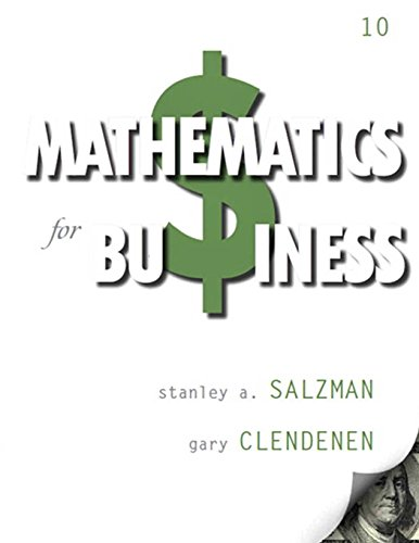 Compare Textbook Prices for Mathematics for Business 10 Edition ISBN 9780132898355 by Salzman, Stanley,Clendenen, Gary