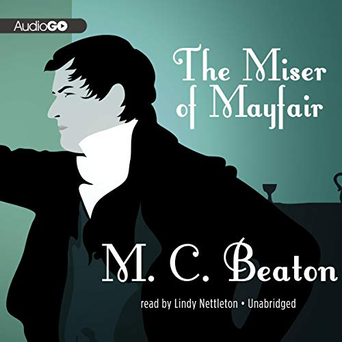 The Miser of Mayfair Audiobook By M. C. Beaton cover art
