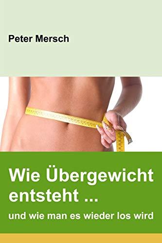 Wie Übergewicht entsteht ... und wie man es wieder los wird