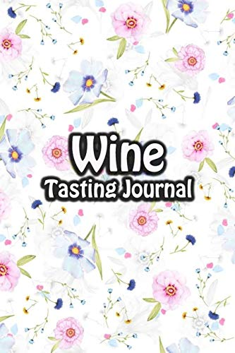 Wine Tasting Journal: Taste Log Review Notebook for Wine Lovers Diary with Tracker and Story Page | Floating Floral Cover