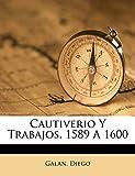 Cautiverio y trabajos, 1589 a 1600