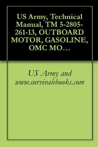 US Army, Technical Manual, TM 5-2805-261-13, OUTBOARD MOTOR, GASOLINE, OMC MODEL AM-400A