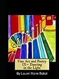 Fine Art and Poetry IX~ Dancing in the Light (Fine Art...