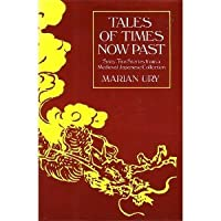Tales of Times Now Past: Sixty-two Stories from a Mediaeval Japanese Collection
