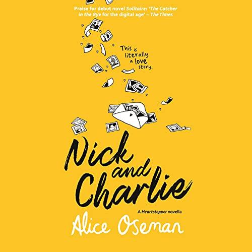 Nick and Charlie: A Heartstopper Novella