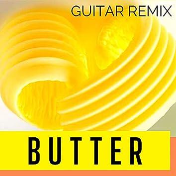 Butter (Guitar Remix)