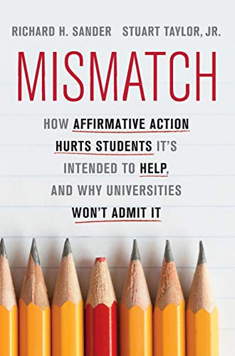 Image of Mismatch: How Affirmative Action Hurts Students It's Intended to Help, and Why Universities Won't Admit It