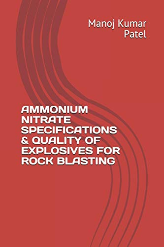 AMMONIUM NITRATE SPECIFICATIONS & QUALITY OF EXPLOSIVES FOR ROCK BLASTING