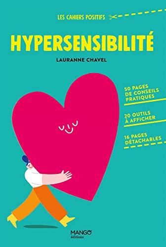 Hypersensibilité. 50 pages de conseils pratiques, 20 outils à...