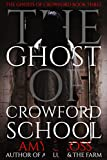 The Ghost of Crowford School (The Ghosts of Crowford Book 3) (English Edition)