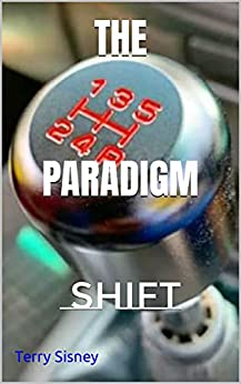 THE PARADIGM : SHIFT by [Terry Sisney]