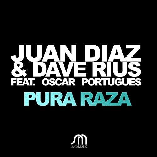 Juan Diaz & Dave Rius feat. Oscar Portugues