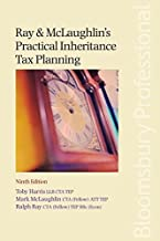 Ray & McLaughlin's Practical Inheritance Tax Planning: Ninth Edition