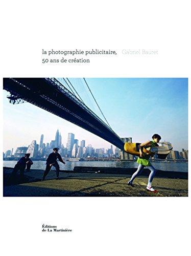 La photographie publicitaire, 50 ans de création PDF Books