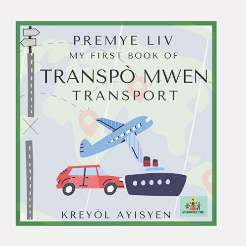 Premye Liv Transpo Mwen: My First Book of Transport