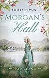 Morgan's Hall: Ascheland (Die Morgan-Saga 4)