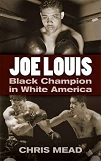 Joe Louis: Black Champion in White America (Dover Books on Sports and Popular Recreations)