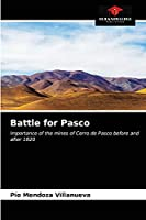 Battle for Pasco: Importance of the mines of Cerro de Pasco before and after 1820