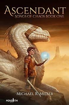 Ascendant - A Dragon Rider Fantasy  Songs of Chaos Book 1