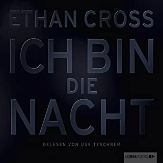 Ich bin die Nacht                   De :                                                                                                                                 Ethan Cross                               Lu par :                                                                                                                                 Uve Teschner                      Durée : 9 h et 49 min     Pas de notations     Global 0,0