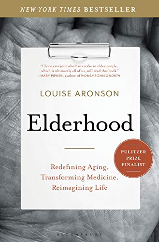 Compare Textbook Prices for Elderhood: Redefining Aging, Transforming Medicine, Reimagining Life 1 Edition ISBN 9781620405468 by Aronson, Louise