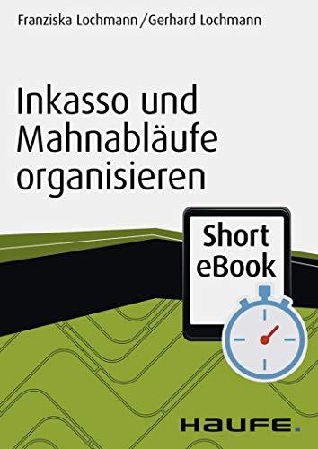 Inkasso und Mahnabläufe organisieren (Haufe Fachbuch 11004)