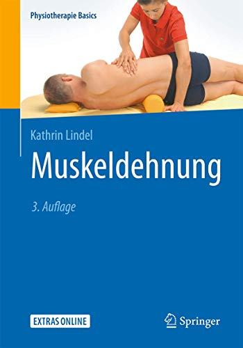 Muskeldehnung: Theorie - Differenzialdiagnostik - Praxis (Physiotherapie Basics)