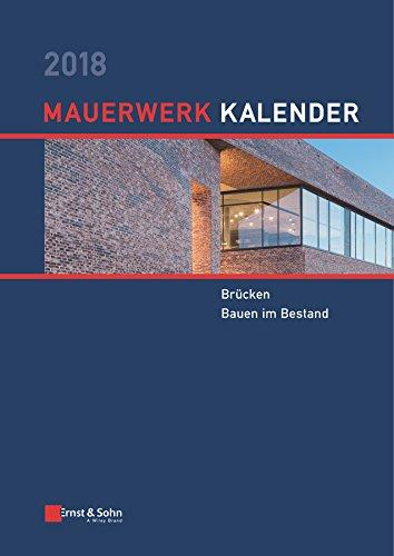 Mauerwerk Kalender 2018: Brücken, Bauen im Bestand (Mauerwerk-Kalender (VCH) *) (German Edition)