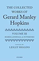 The Collected Works of Gerard Manley Hopkins: Diaries, Journals, and Notebooks (Collected Works Gerard Manley Hopkins)